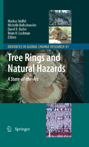 Tree Rings and Natural Hazards: A State-of-Art: Editor-Markus Stoffel; Editor-Michelle