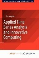 9789048187782: Applied Time Series Analysis and Innovative Computing