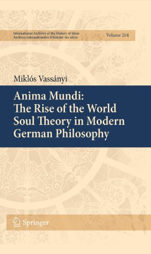 9789048187959: Anima Mundi: The Rise of the World Soul Theory in Modern German Philosophy (International Archives of the History of Ideas Archives internationales d'histoire des idées)