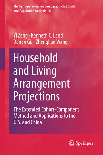 9789048189052: Household and Living Arrangement Projections: The Extended Cohort-Component Method and Applications to the U.S. and China (The Springer Series on Demographic Methods and Population Analysis)