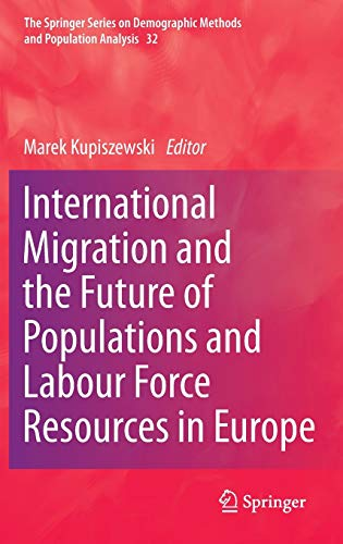 9789048189472: International Migration and the Future of Populations and Labour in Europe (The Springer Series on Demographic Methods and Population Analysis)