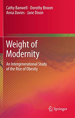 9789048189564: Weight of Modernity: An Intergenerational Study of the Rise of Obesity