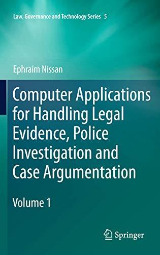 Computer Applications for Handling Legal Evidence, Police Investigation and Case Argumentation: ...