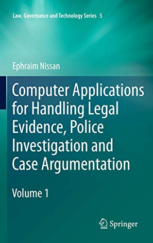 Computer Applications for Handling Legal Evidence, Police Investigation and Case Argumentation (...