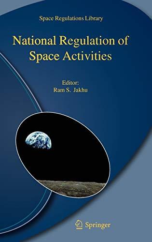 National Regulation of Space Activities: Ram S. Jakhu