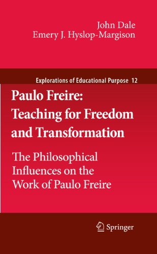 9789048190997: Paulo Freire: Teaching for Freedom and Transformation: The Philosophical Influences on the Work of Paulo Freire (Explorations of Educational Purpose)