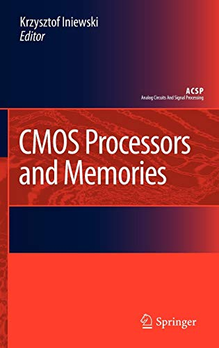 CMOS Processors and Memories (Analog Circuits and Signal Processing): Springer