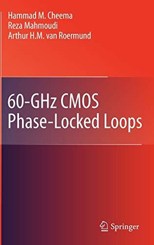 60-GHz CMOS Phase-Locked Loops (Hardback): Hammad M. Cheema, Reza Mahmoudi, Arthur H. M. van ...