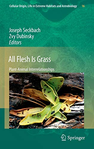 9789048193158: All Flesh Is Grass: Plant-Animal Interrelationships (Cellular Origin, Life in Extreme Habitats and Astrobiology)