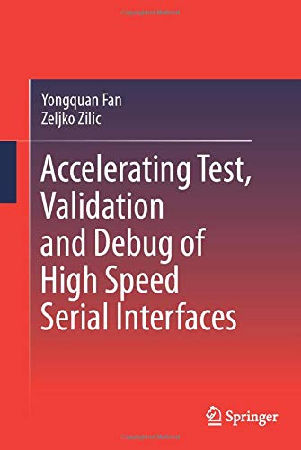 9789048193974: Accelerating Test, Validation and Debug of High Speed Serial Interfaces