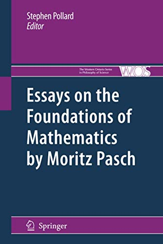 Essays on the Foundations of Mathematics by Moritz Pasch: Stephen Pollard