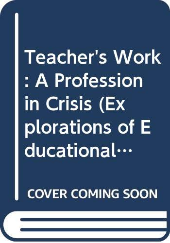 9789048194391: Teacher's Work: A Profession in Crisis (Explorations of Educational Purpose)