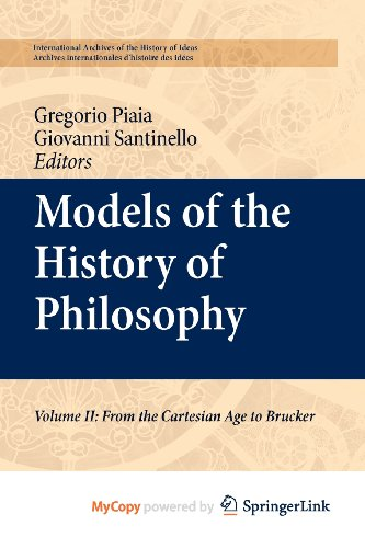 9789048195084: Models of the History of Philosophy: Volume II: From Cartesian Age to Brucker