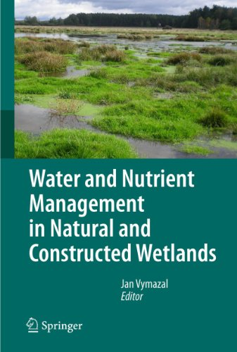 Water and Nutrient Management in Natural and Constructed Wetlands: Jan Vymazal