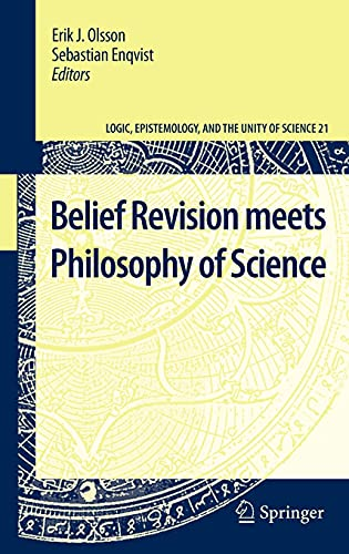 9789048196081: Belief Revision meets Philosophy of Science (Logic, Epistemology, and the Unity of Science)