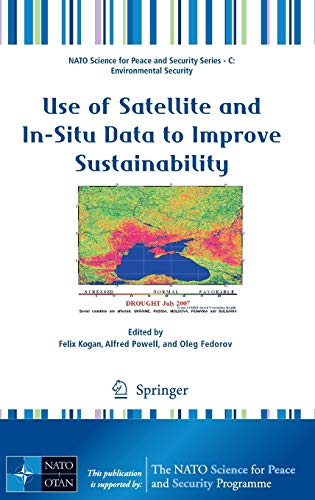 Use of Satellite and In-Situ Data to Improve Sustainability (Hardback)