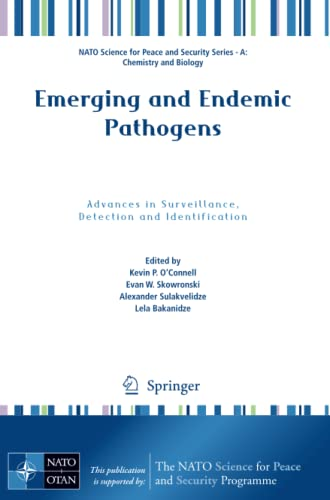 9789048196395: Emerging and Endemic Pathogens: Advances in Surveillance, Detection and Identification (NATO Science for Peace and Security Series A: Chemistry and Biology)