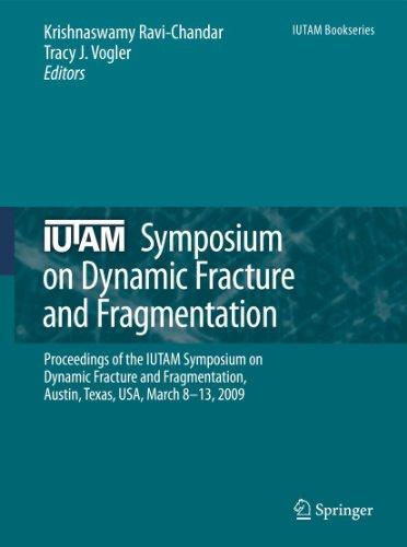 IUTAM Symposium on Dynamic Fracture and Fragmentation: Krishnaswamy Ravi-Chandar