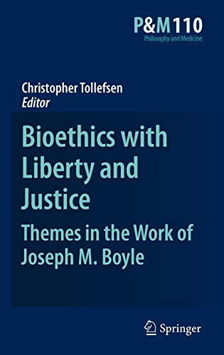 9789048197903: 110: Bioethics with Liberty and Justice: Themes in the Work of Joseph M. Boyle (Philosophy and Medicine)