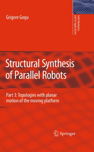 9789048198306: Structural Synthesis of Parallel Robots: Part 3: Topologies with Planar Motion of the Moving Platform (Solid Mechanics and Its Applications)