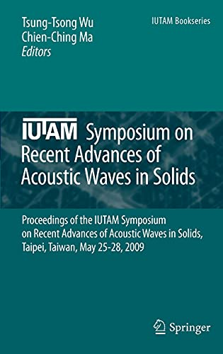 IUTAM Symposium on Recent Advances of Acoustic Waves in Solids: Tsung-Tsong Wu