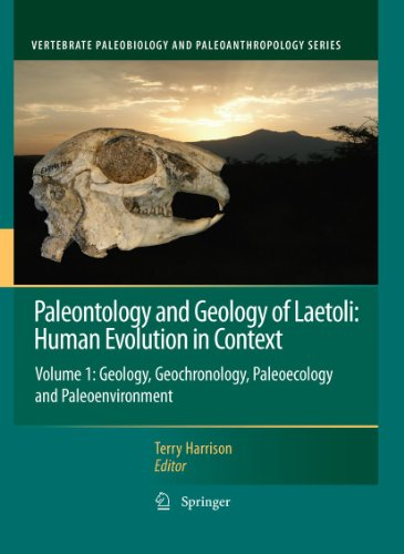9789048199556: Paleontology and Geology of Laetoli: Human Evolution in Context: Volume 1: Geology, Geochronology, Paleoecology and Paleoenvironment (Vertebrate Paleobiology and Paleoanthropology)