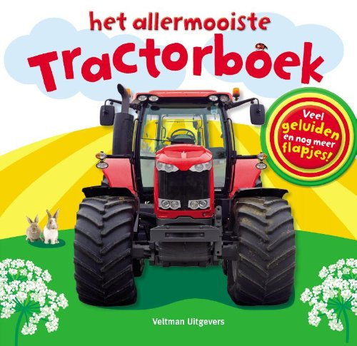 9789048309887: Het allermooiste tractorboek: veel geluiden en nog meer flapjes!