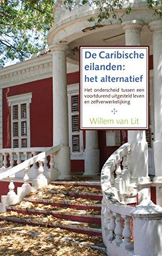 9789048405725: De Caribische eilanden: het alternatief: het onderscheid tussen een voortdurend uitgesteld leven en zelfverwerkelijking