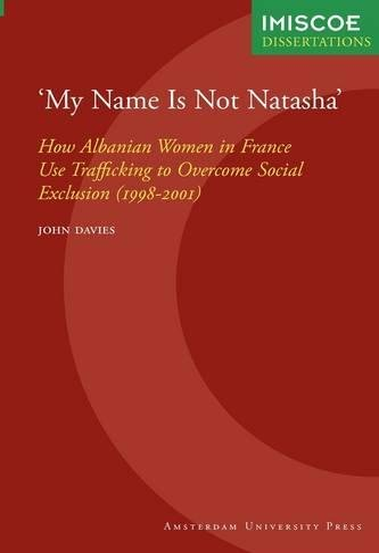 9789048501373: 'My Name Is Not Natasha' (IMISCOE Dissertations)