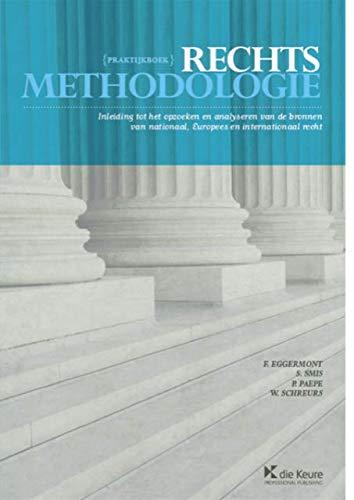 9789048627660: Praktijkboek rechtsmethodologie: inleiding tot het opzoeken en analyseren van de bronnen van nationaal, Europees en internationaal recht