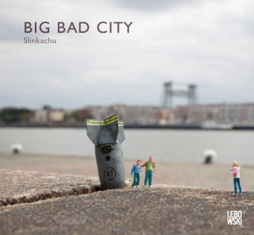 Slinkachu: Big Bad City: Slinkachu
