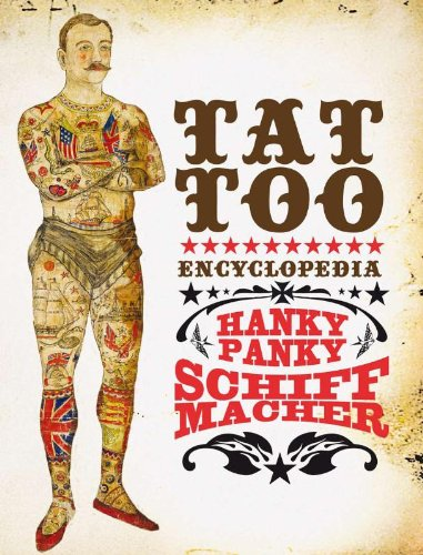 9789048803187: Henk Schiffmacher: Encyclopedia for the Art and History of Tattooing. The Original Hanky Panky