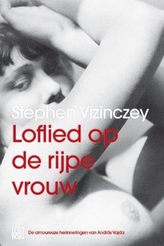 Loflied op de rijpe vrouw - Vizinczey, Stephen