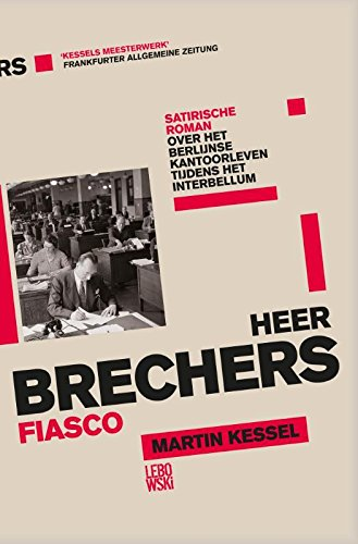 9789048824588: Heer Brechers fiasco: satirische roman over het Berlijnse kantoorleven tijdens het Interbellum