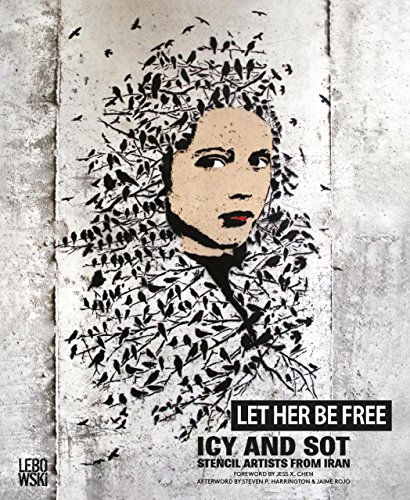 Let Her Be Free: Icy and Sot: Stencil Artists from Iran (Paperback)
