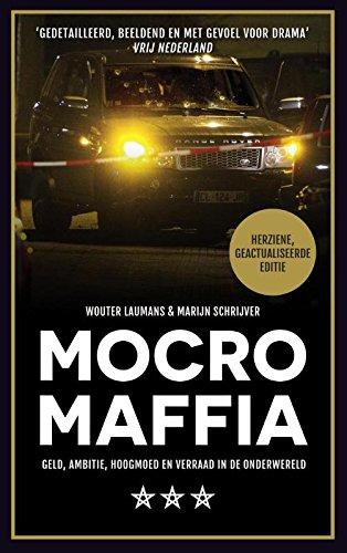 9789048828036: Mocro maffia: geld, ambitie, hoogmoed en verraad in de onderwereld