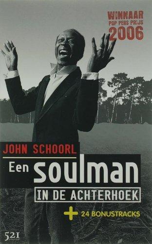 Een soulman in de Achterhoek + 24 bonustracks.: SCHOORL, JOHN.