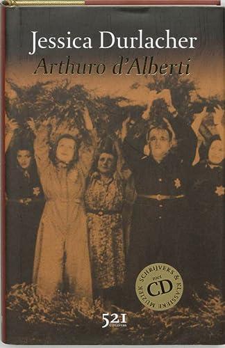 Arthuro d'Alberti. Met CD.: DURLACHER, JESSICA.