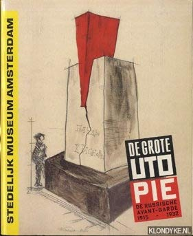 De grote utopie: Russische avantgarde, 1915-1932 =