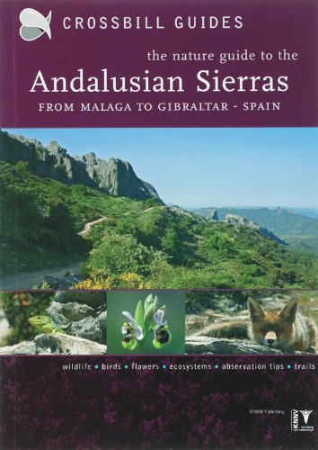 9789050112512: Crossbill guides The nature guide to the Andalusian Sierras: from Malaga to Gibraltar, Spain