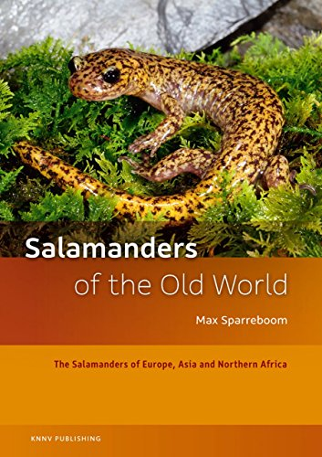 Salamanders of the Old World: The Salamanders of Europe, Asia and Northern Africa: Sparreboom, Max