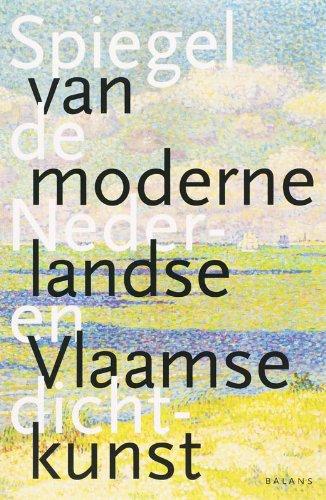 9789050187411: Spiegel van de moderne Nederlandse en Vlaamse dichtkunst