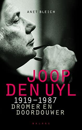 Joop den Uyl 1919-1987. Dromer en doordouwer.: BLEICH, ANET