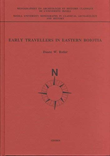 Early Travellers in Eastern Boiotia (Monographies En Archeologie Et Histoire Classiques De L'...