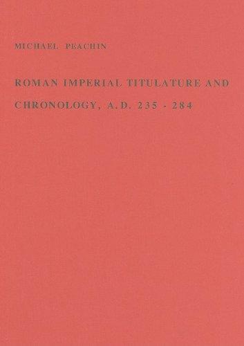 9789050630344: Roman Imperial Titulature and Chronology, A D 235-284 (Studia Amstelodamensia Ad Epigraphicam, Ius Antiquum Et Papy)