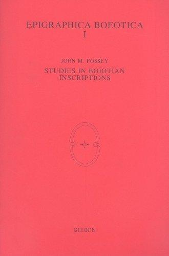Studies in Boiotian Inscriptions [Epigraphica Boeotica 1]: Fossey, John M.