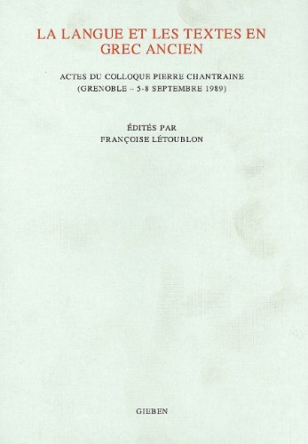 9789050630665: LA Langue Et Les Textes En Grec Ancien: Actes Du Colloque Pierre Chantraine (Grenoble-5-8 Septembre 1989) (French Edition)