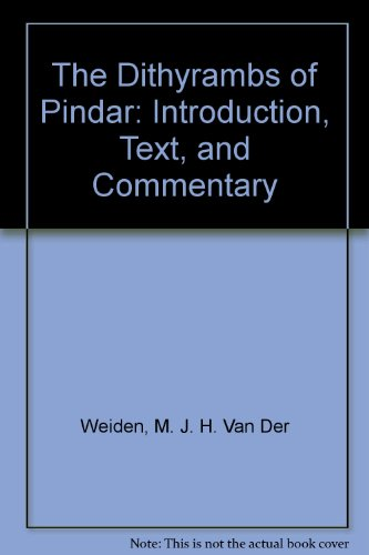 9789050630672: The Dithyrambs of Pindar: Introduction, Text, and Commentary (English and Greek Edition)