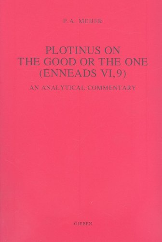 Plotinus on the Good or the One: Enneads VI: An Analytical Commentary (Paperback): P. A. Meijer