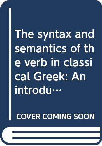 9789050633369: The syntax and semantics of the verb in classical Greek: An introduction